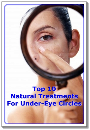 Top 10 Natural Treatments for Under-Eye Circles